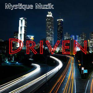 Driven - Mystique Muzik