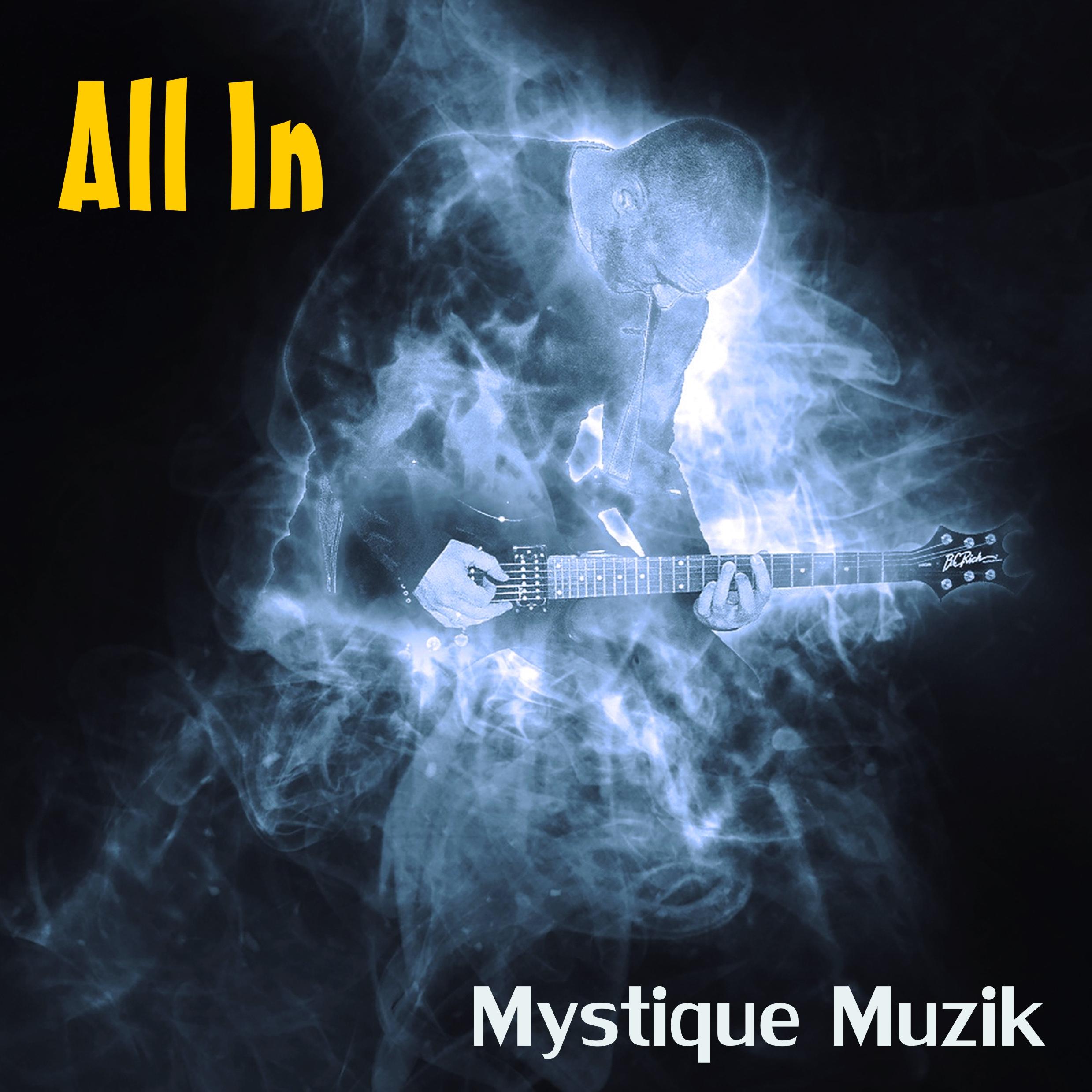 All In - Mystique Muzik