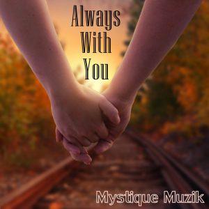 Always With You - Mystique Muzik