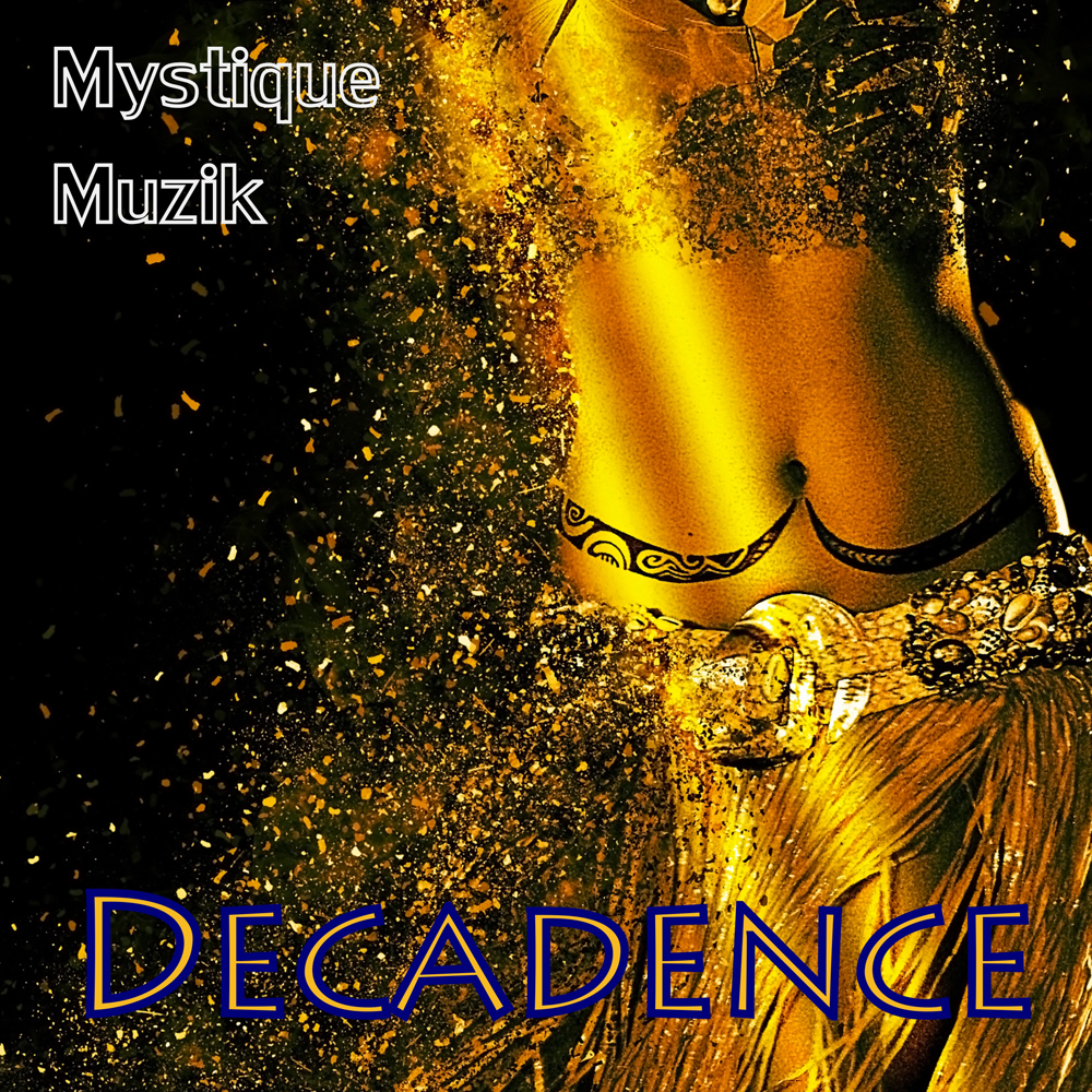 Decadence - Mystique Muzik